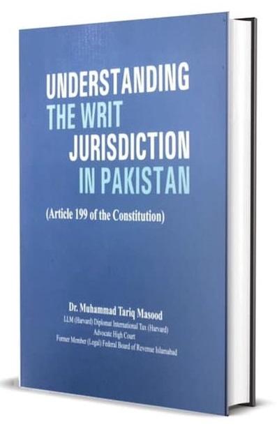 Picture of Understanding The Writ Jurisdiction In Pakistan
